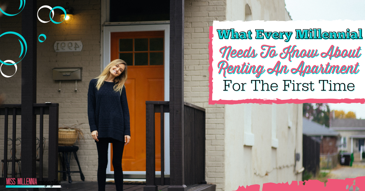 What Every Millennial Needs to Know About Renting an Apartment For the First Time