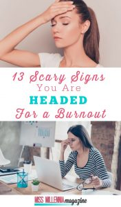 Scary Signs you are headed to Burnout