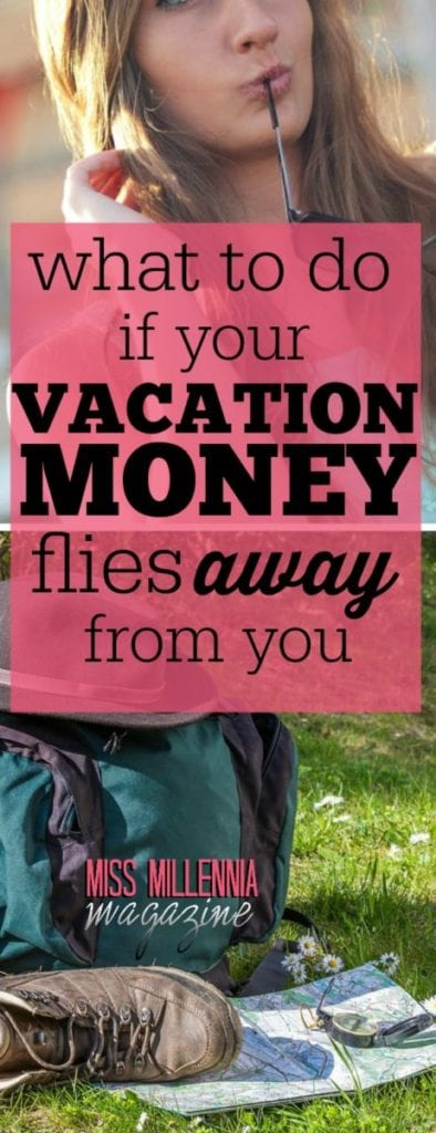 Having your account bled dry happens more often than you think, and it's essential to prepare for it. Here are tips if you're out of vacation money.