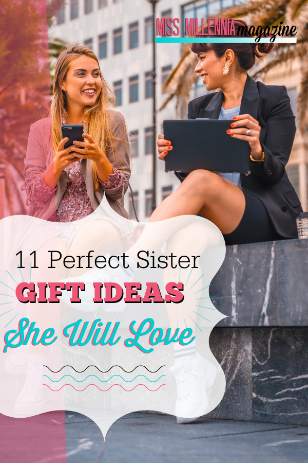 11 Perfect Sister Gift Ideas She Will Love