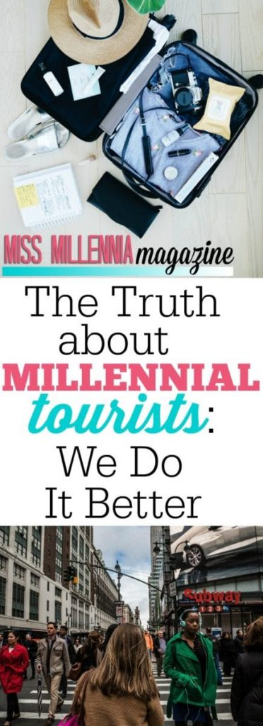 "We're not going to think, ""I wish I had seen the world."" We'll think, ""What's next?"" Millennial tourists value travel more than different generations."