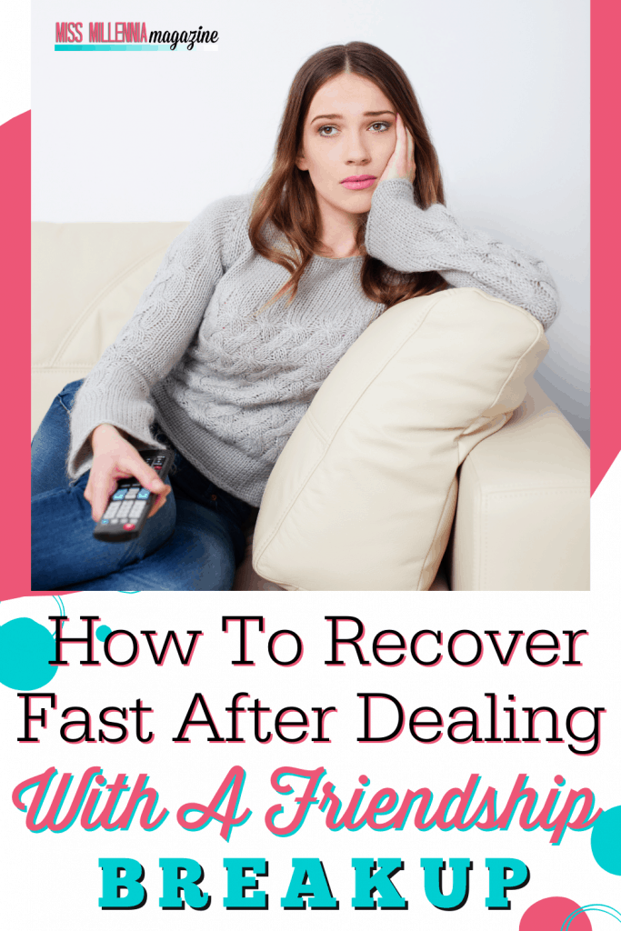 How To Recover Fast After Dealing With A Friendship Breakup