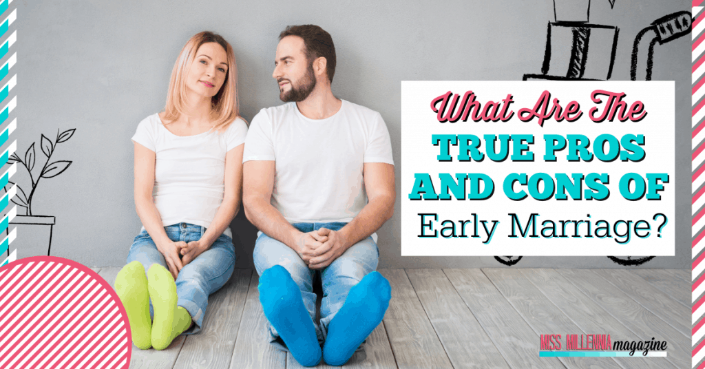 What Are The True Pros And Cons Of Early Marriage?