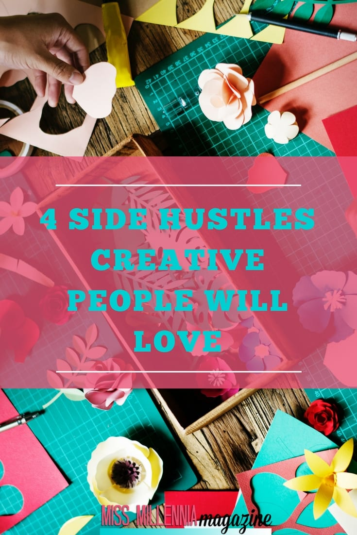 Artsy people weren't made for regular old jobs, so their side gigs shouldn't be typical either. We've got 4 creative side hustles that let you express yourself!