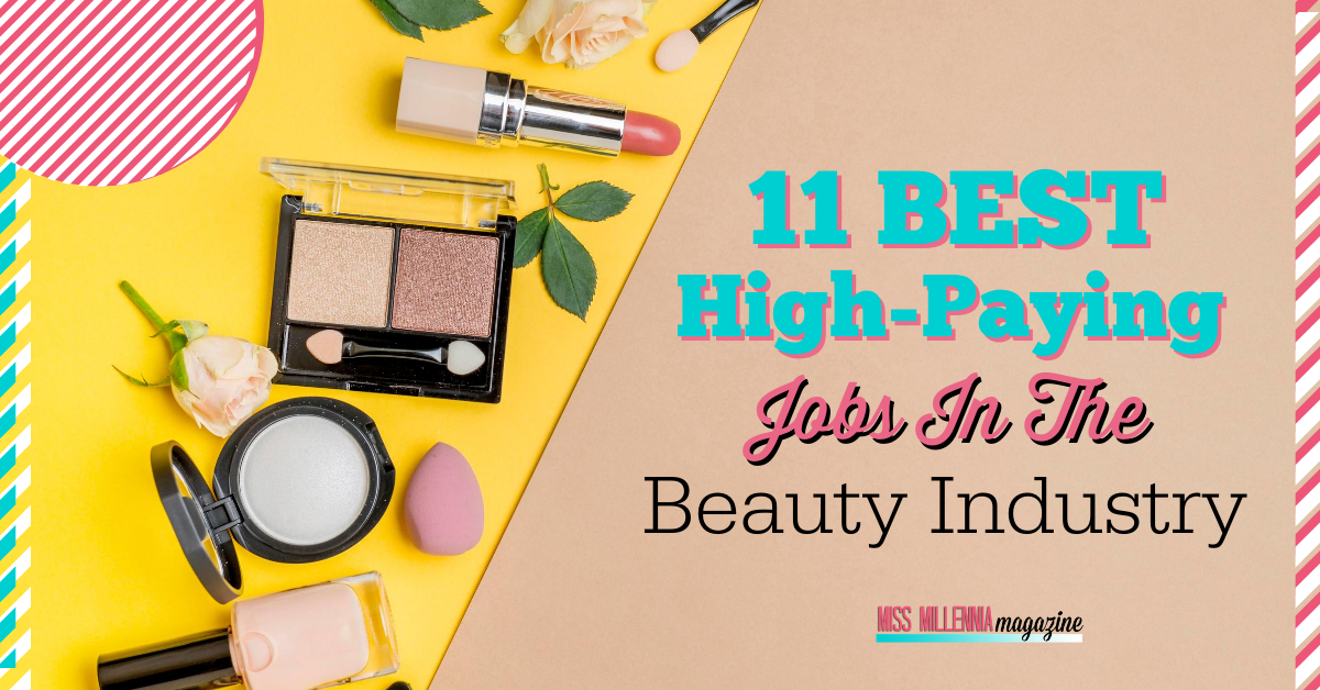 11 Best High-Paying Jobs in The Beauty Industry