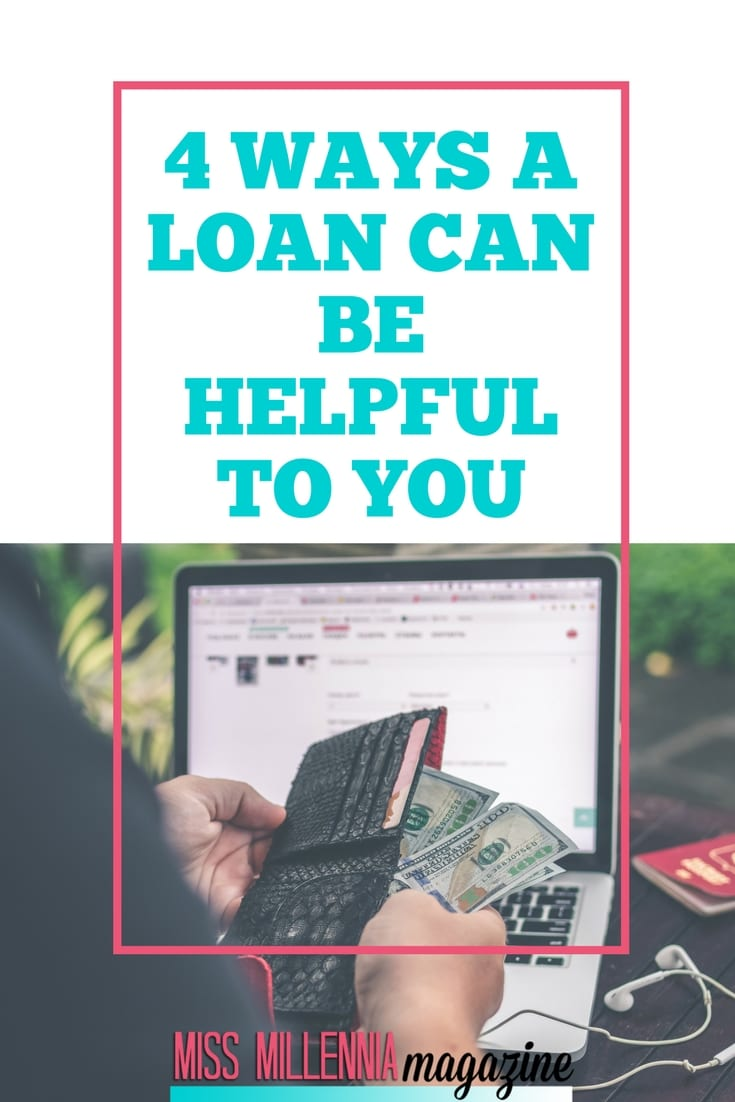 How can a loan be helpful to you? Is it even worth it to get a loan in the first place? Read on for some financial inspiration you might be in need each.