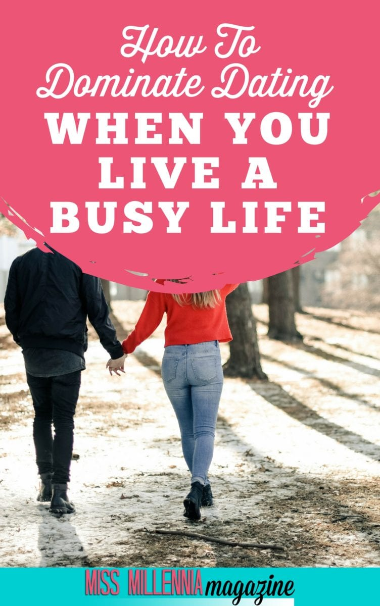 You have zero to little time for personal things let alone dating. Is it all about getting the necessary things done and getting out right? Wrong! Here is how you can dominate dating when you live a busy life.