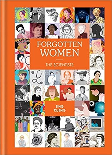 Feminist Books: Forgotten Women: The scientists by. Zing Tsjeng
