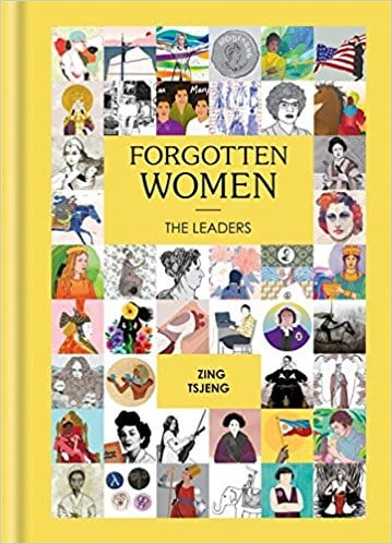 Feminist Books: Forgotten Women: The Leaders by Zing Tsjeng