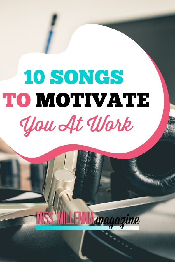 10 Motivational Songs To Pump You Up At Work Motivational