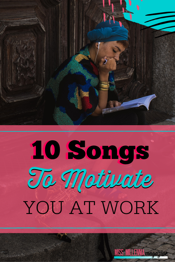 10 Songs To Motivate You At Work