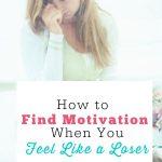 Motivation when you feel like Loser