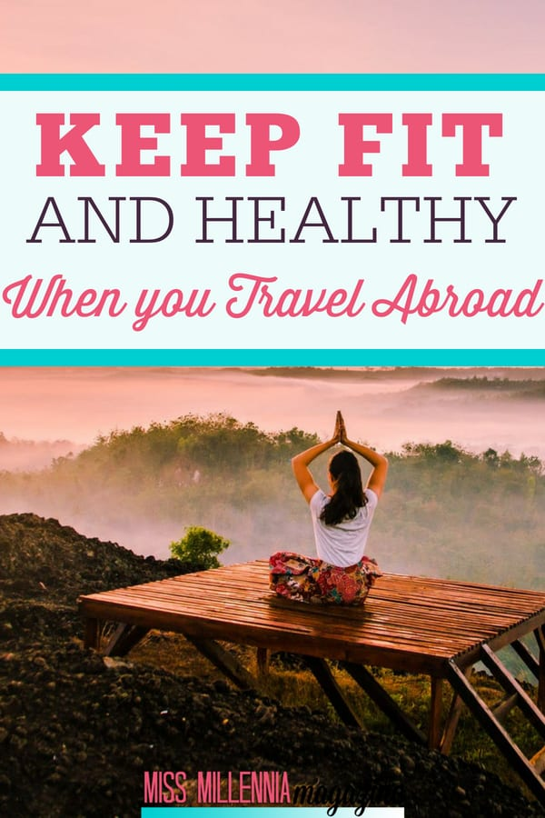 You have to learn how to stay fit and healthy while traveling. Here are some tips that will help you stay in tip-top shape on the road.