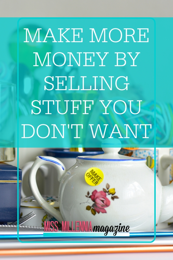 Make More Money By Selling Stuff You Don't Want