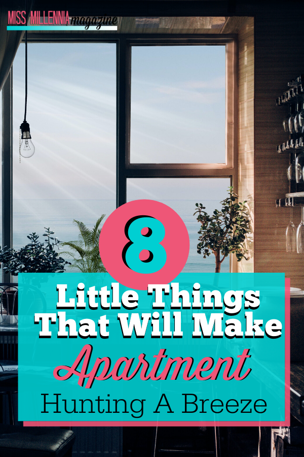 8 Little Things That Will Make Apartment Hunting A Breeze