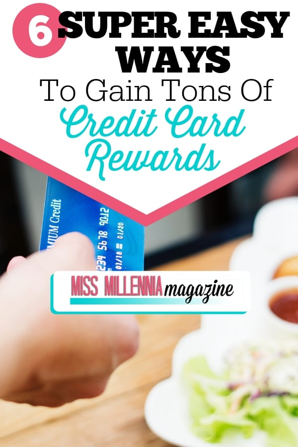6 Super Easy Ways to Gain Tons of Credit Card Rewards