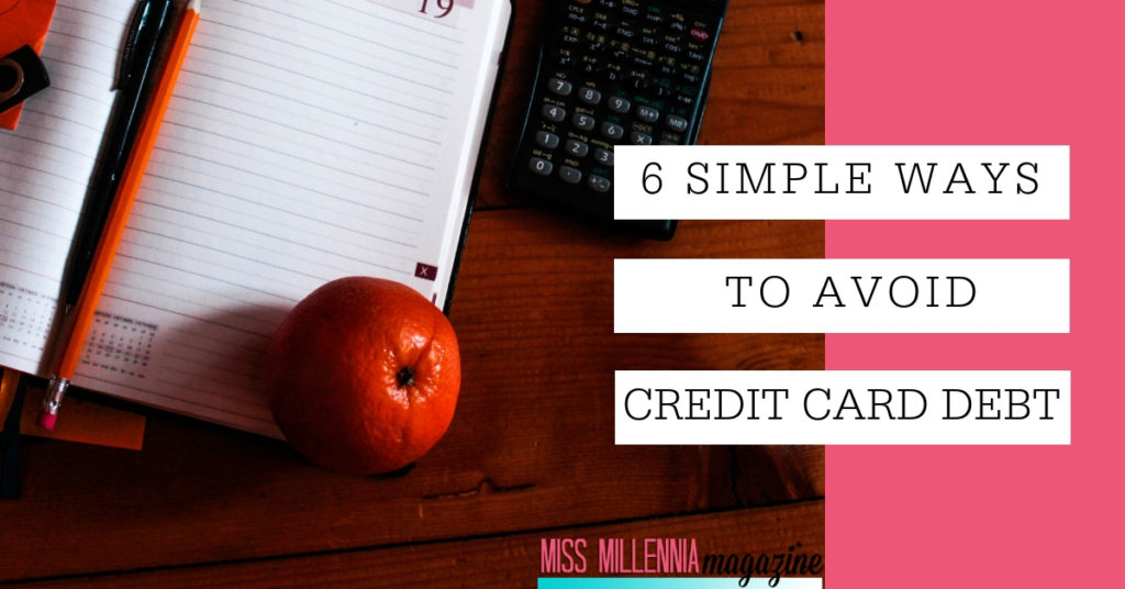 6 Simple Ways To Avoid Credit Card Debt