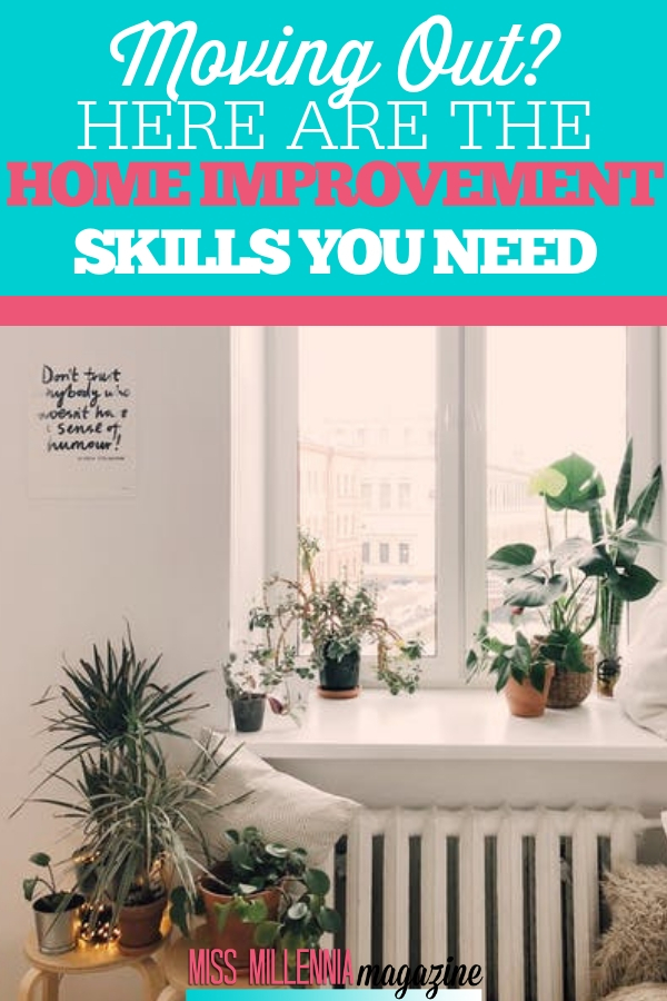 Moving out on your own means having to do a lot of things for yourself. Learn these essential home improvement skills to become an independent woman!