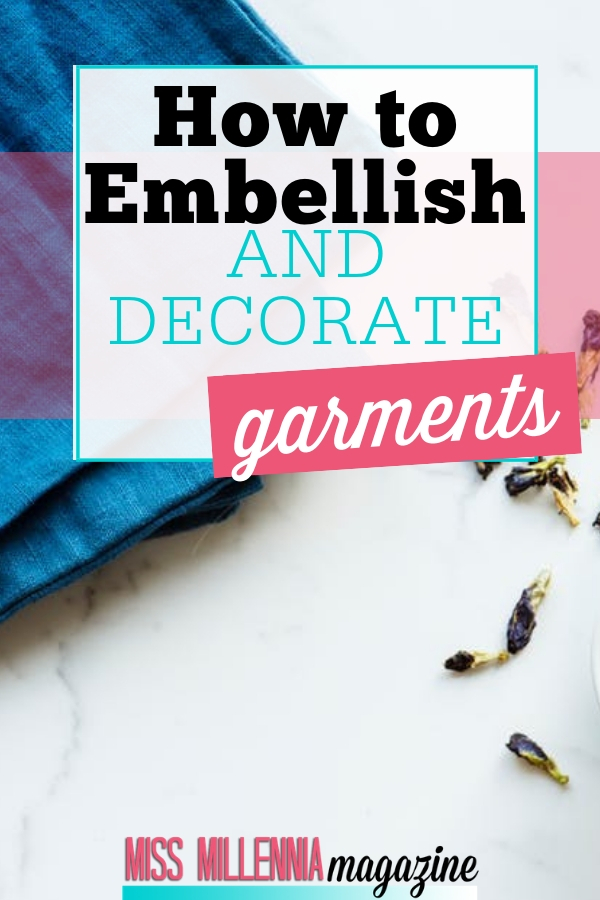 Learning how to embellish and decorate garments is a fun way to create something unique. You can transform fabric from plain to extraordinary.