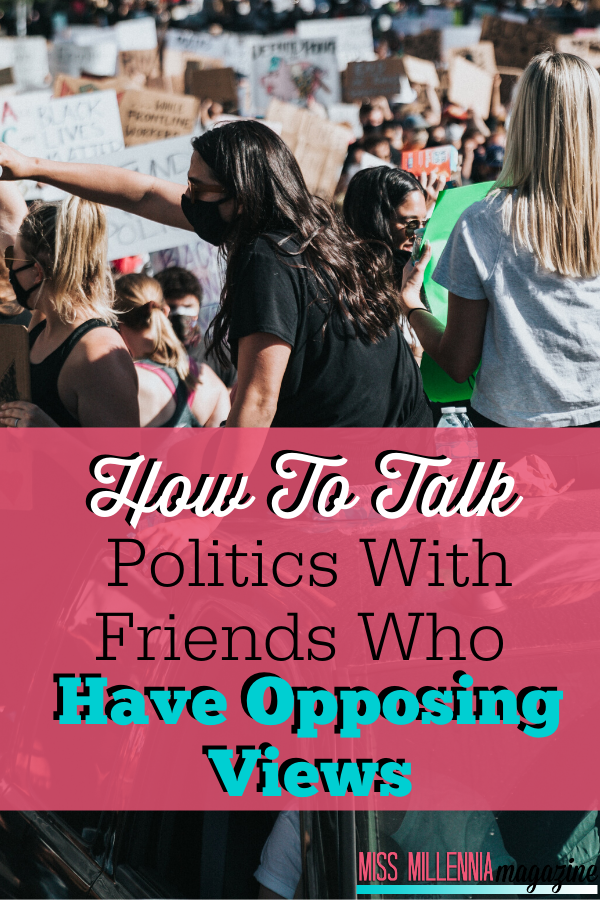 How To Talk Politics With Friends Who Have Opposing Views