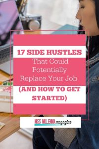 17 Side Hustles That Could Potentially Replace Your Job (And