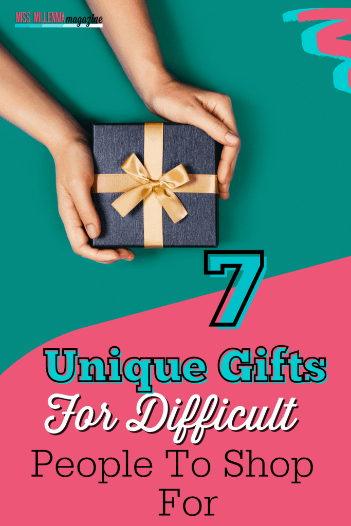 7 Unique Gifts For Difficult People To Shop For