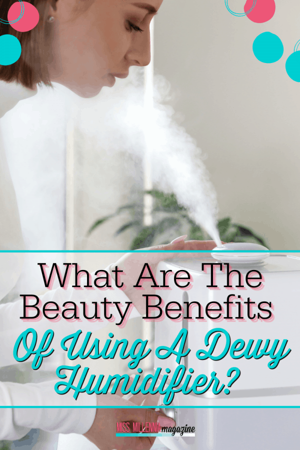 What Are The Beauty Benefits Of Using A Dewy Humidifier?