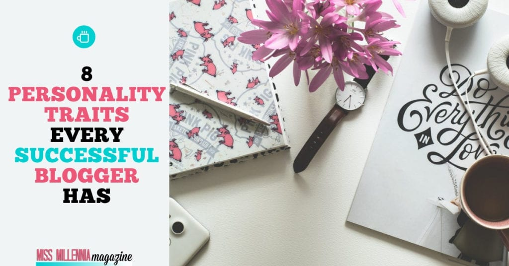 8 Personality Traits Every Successful Blogger Has fb