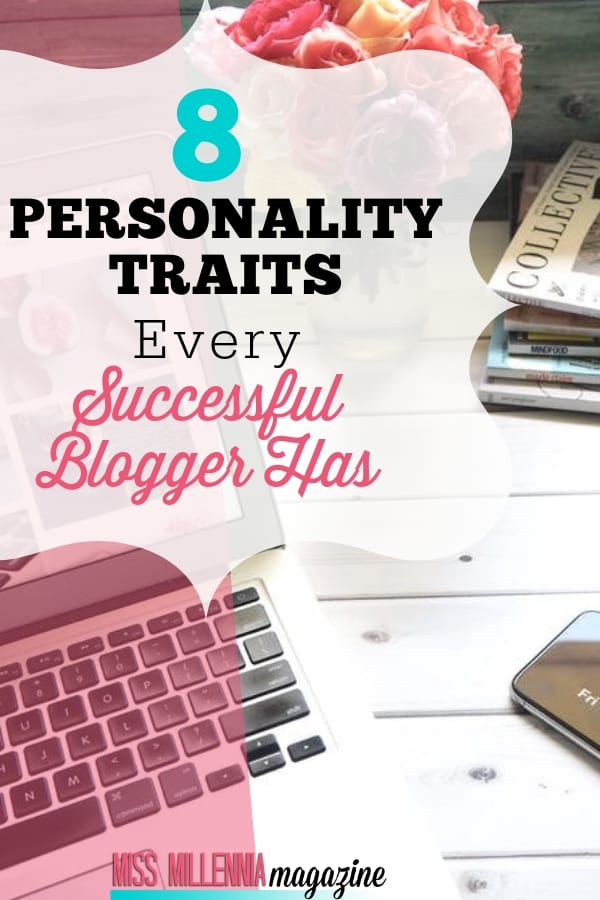 8 Personality Traits Every Successful Blogger Has