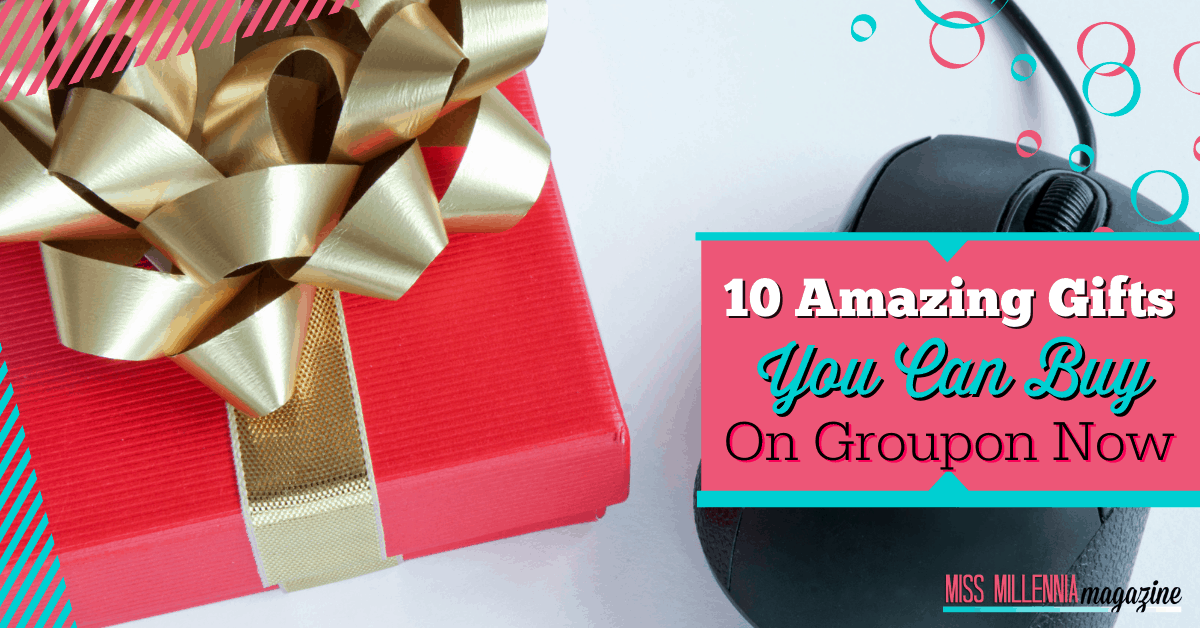 10 Amazing Gifts You Can Buy On Groupon Now