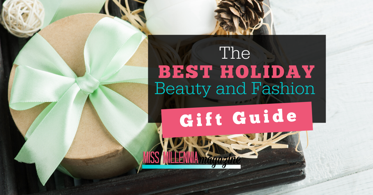 The Best Holiday Beauty and Fashion Gift Guide