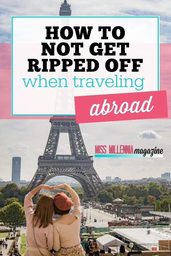 Traveling abroad is likely to be expensive. If you're on a tight budget and you can't afford to pay for surprise extras, here are a few ways to avoid them.