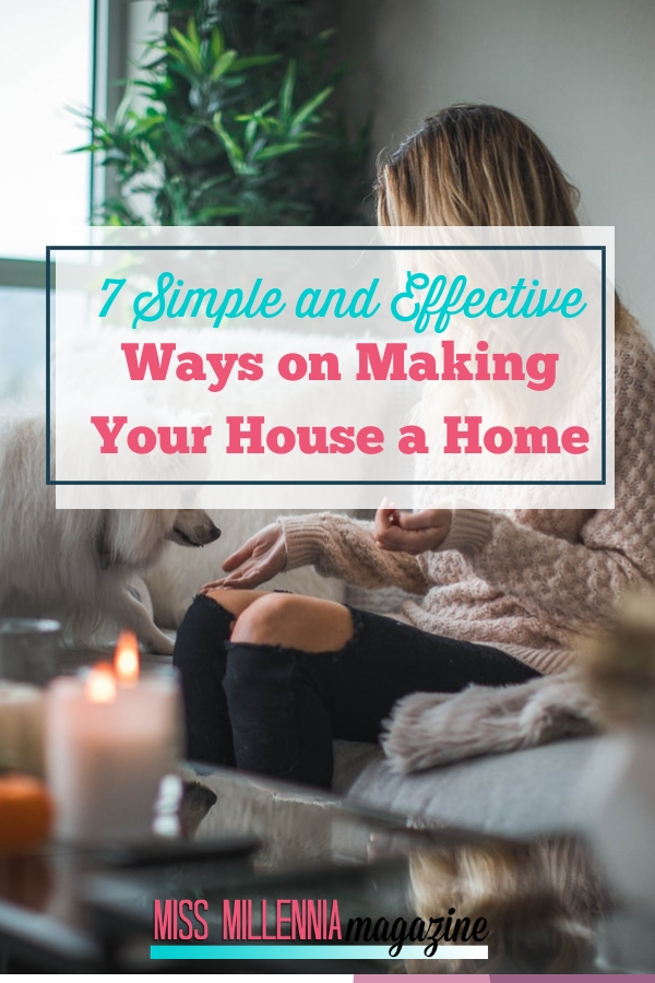 7 Simple and Effective Ways on Making Your House a Home.1
