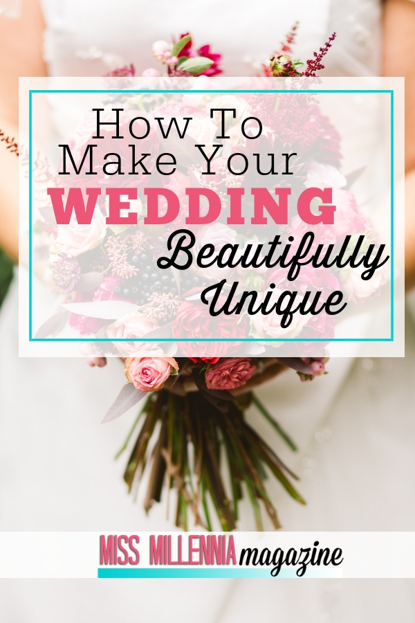 How To Make Your Wedding Beautifully Unique