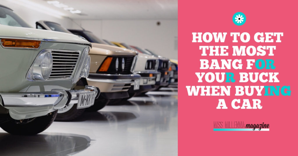 How to Get the Most Bang for Your Buck When Buying a Car