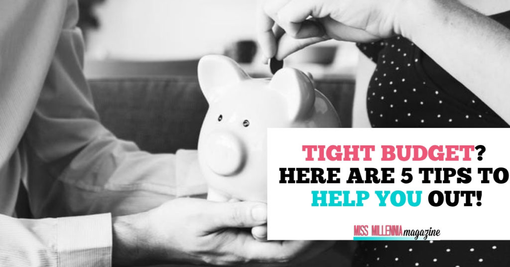 Tight Budget-Here Are 5 Tips To Help You Out! fb