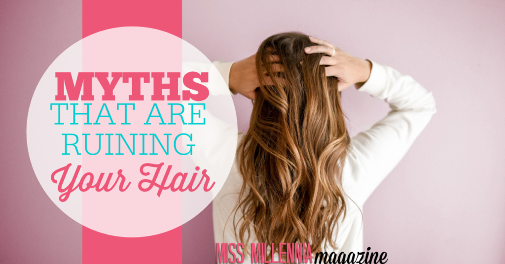 myths ruining Your Hair