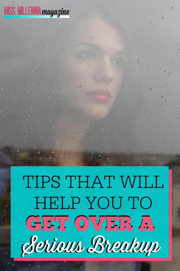 Tips that will Help you to Get over a Serious Breakup