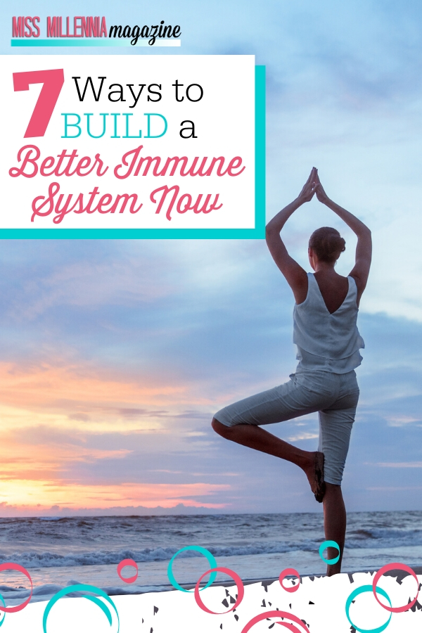 7 Ways to Build a Better Immune System Now