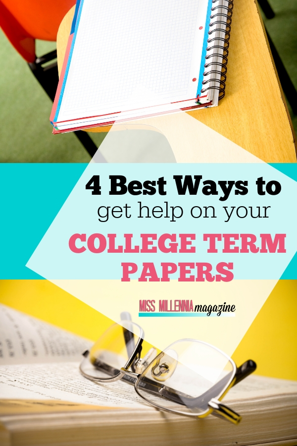 4 best ways to get help on College term papers