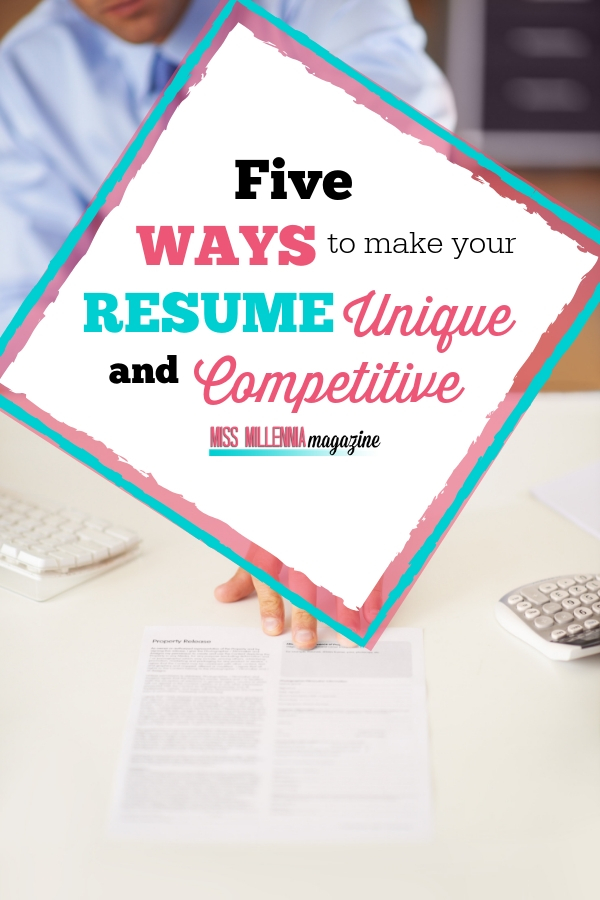 Five Ways to make your Resume Unique and Competitive
