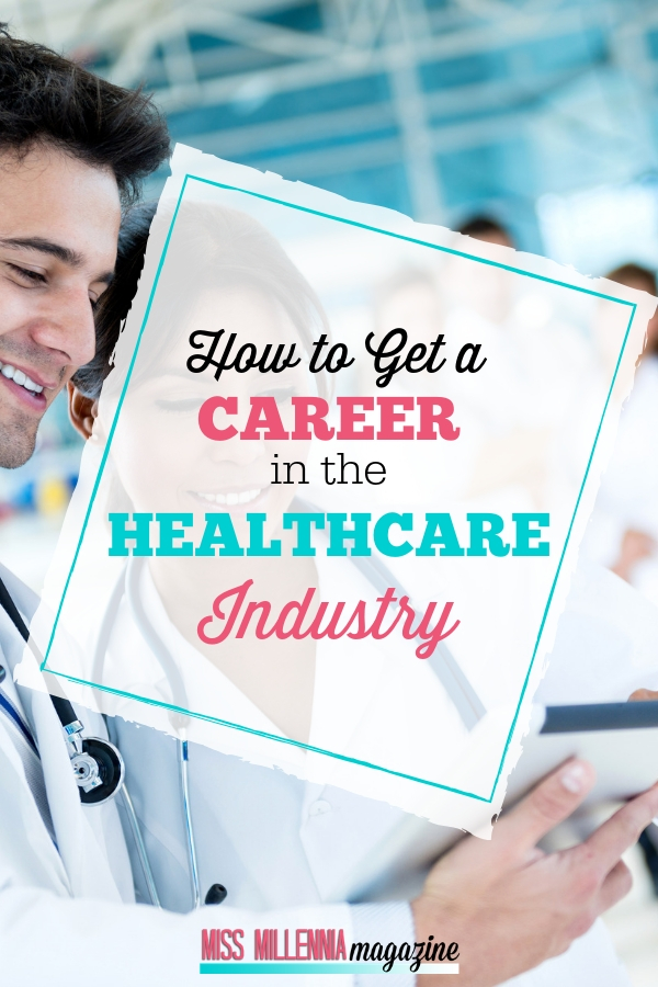 How to Get A Career In The Healthcare Industry