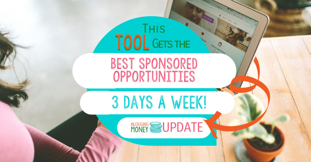 This tool gets the best sponsored opportunities 3 days a week: Blogging Money Update