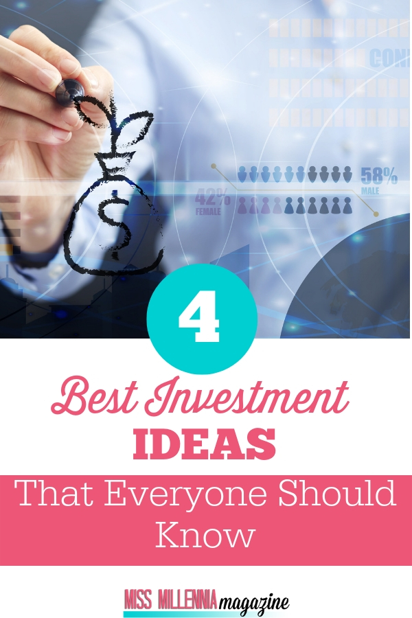 What is the best investment today? you might want to consider investing. Here are the 4 Best Investment Ideas That Everyone Should Know