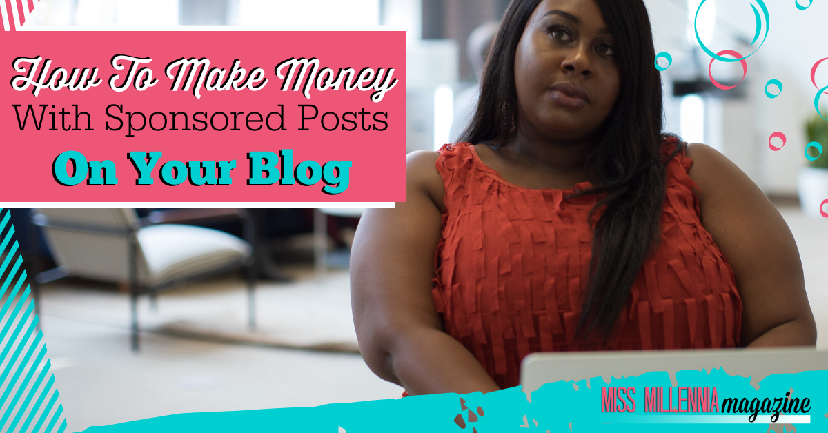 How To Make Money With Sponsored Posts On Your Blog