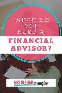 When you need Financial Advisor?