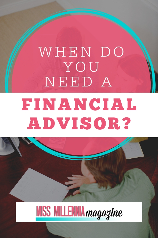When do you need a Financial advisor? Knowing when you may need a financial advisor may be a little tricky, so we've identified some key times when it may be time to hire one.