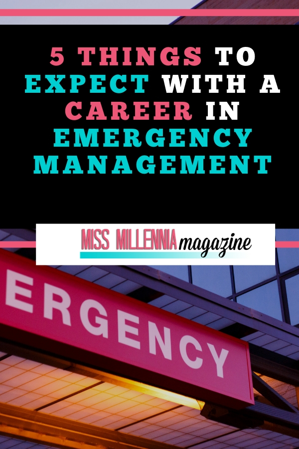 Here are five things to expect from a career in emergency management. #missmillmag #career