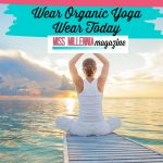 Reasons for Organic Yoga Wear