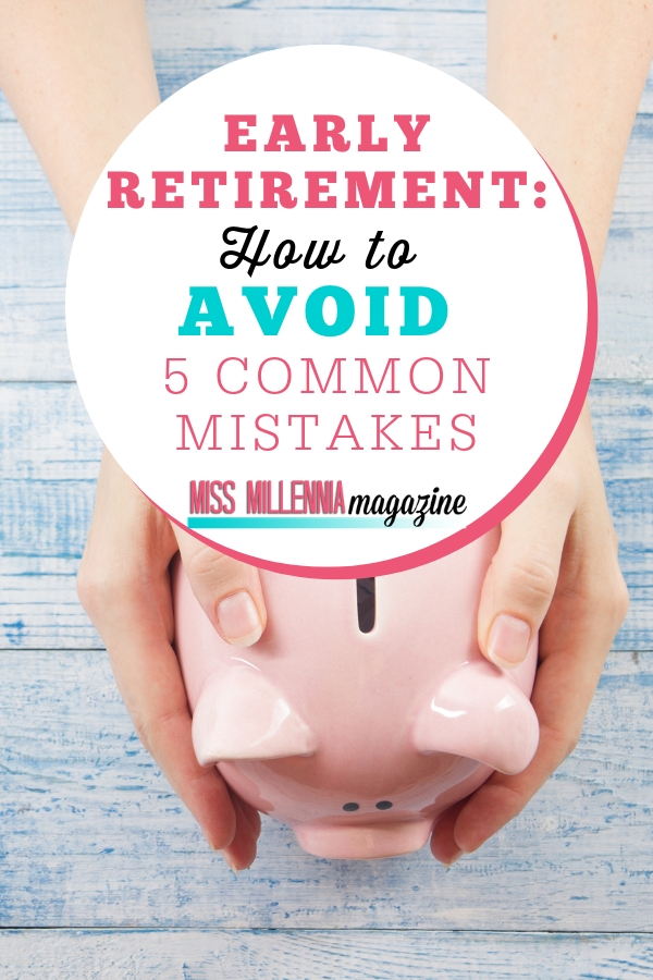 "Here are the five of the most common mistakes that can blight your early retirement journey and help you to the years leading up to the ""big day"""